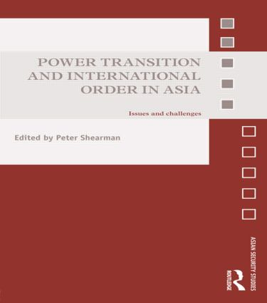 Power Transition and International Order in Asia: Issues and challenges book cover