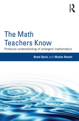 The Math Teachers Know: Profound Understanding of Emergent Mathematics (Paperback) book cover