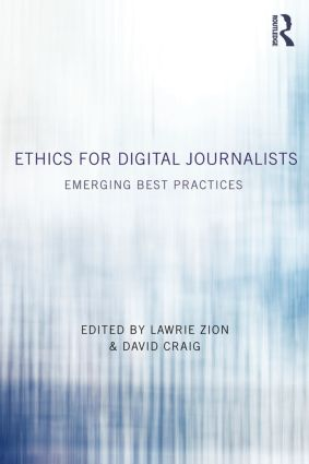 Ethics for Digital Journalists: Emerging Best Practices (Paperback) book cover