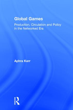 Global Games: Production, Circulation and Policy in the Networked Era, 1st Edition (Hardback) book cover