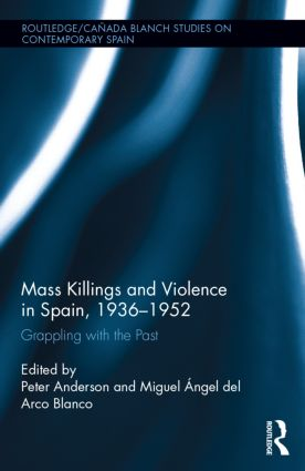 Mass Killings and Violence in Spain, 1936-1952: Grappling with the Past, 1st Edition (Hardback) book cover