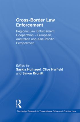 Cross-Border Law Enforcement: Regional Law Enforcement Cooperation – European, Australian and Asia-Pacific Perspectives (Paperback) book cover
