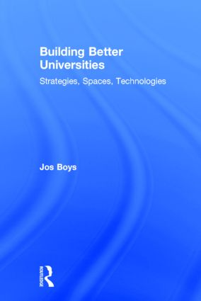 Building Better Universities: Strategies, Spaces, Technologies book cover