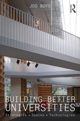 Building Better Universities: Strategies, Spaces, Technologies, 1st Edition (Paperback) book cover