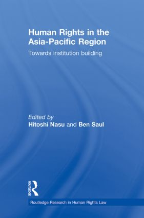 Human Rights in the Asia-Pacific Region: Towards Institution Building, 1st Edition (Paperback) book cover