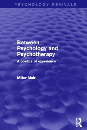Between Psychology and Psychotherapy: A Poetics of Experience, 1st Edition (Paperback) book cover