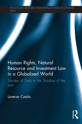 Human Rights, Natural Resource and Investment Law in a Globalised World: Shades of Grey in the Shadow of the Law (Paperback) book cover