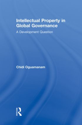 Intellectual Property in Global Governance: A Development Question book cover