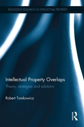 Intellectual Property Overlaps: Theory, Strategies, and Solutions book cover