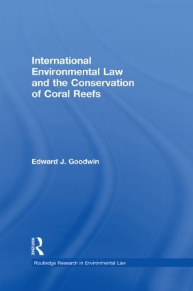 International Environmental Law and the Conservation of Coral Reefs (Paperback) book cover