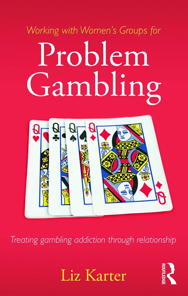 Working with Women's Groups for Problem Gambling: Treating gambling addiction through relationship, 1st Edition (Paperback) book cover