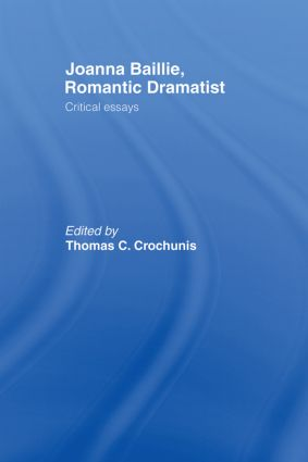 Joanna Baillie, Romantic Dramatist: Critical Essays (Paperback) book cover