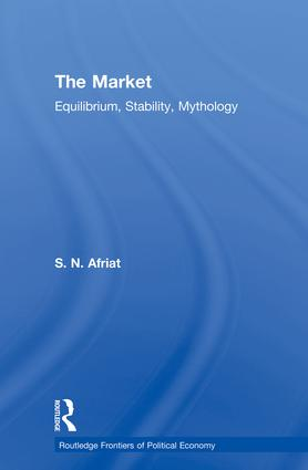 The Market: Equilibrium, Stability, Mythology (Paperback) book cover