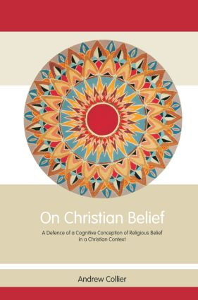 On Christian Belief: A Defence of a Cognitive Conception of Religious Belief in a Christian Context book cover