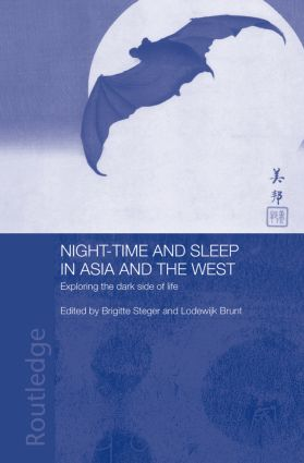 Night-time and Sleep in Asia and the West: Exploring the Dark Side of Life (Paperback) book cover