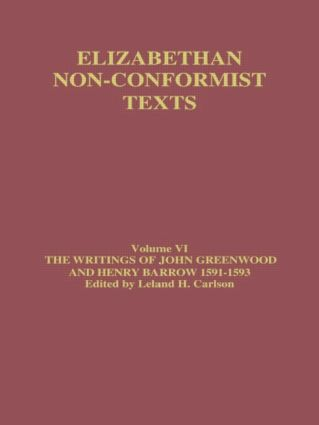 The Writings of John Greenwood and Henry Barrow 1591-1593