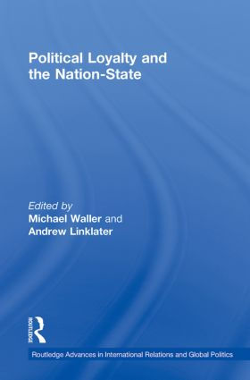 Political Loyalty and the Nation-State: 1st Edition (Paperback) book cover