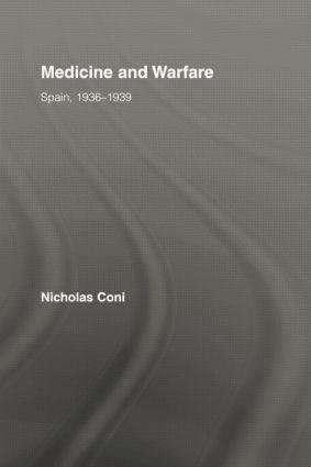 Medicine and Warfare: Spain, 1936–1939, 1st Edition (Paperback) book cover