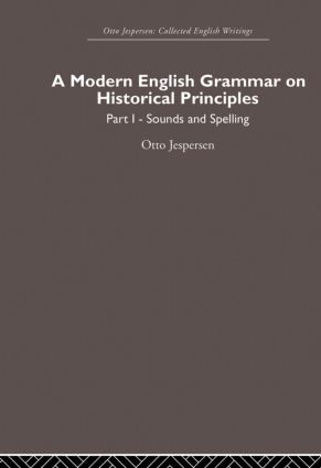 A Modern English Grammar on Historical Principles: Volume 1, Sounds and Spellings, 1st Edition (Paperback) book cover
