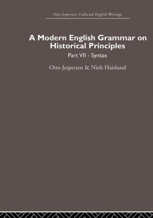 A Modern English Grammar on Historical Principles: Volume 7. Syntax (Hardback) book cover