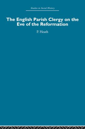 The English Parish Clergy on the Eve of the Reformation: 1st Edition (Paperback) book cover