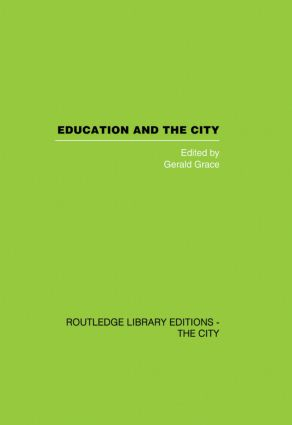Education and the City: Theory, History and Contemporary Practice, 1st Edition (Paperback) book cover
