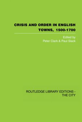 Crisis and Order in English Towns 1500-1700 (Paperback) book cover