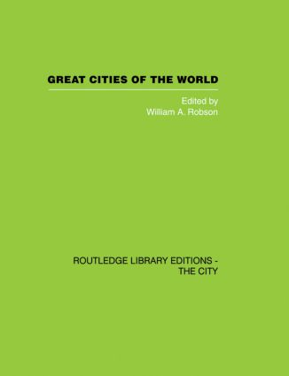 Great Cities of the World: Their government, Politics and Planning (e-Book) book cover