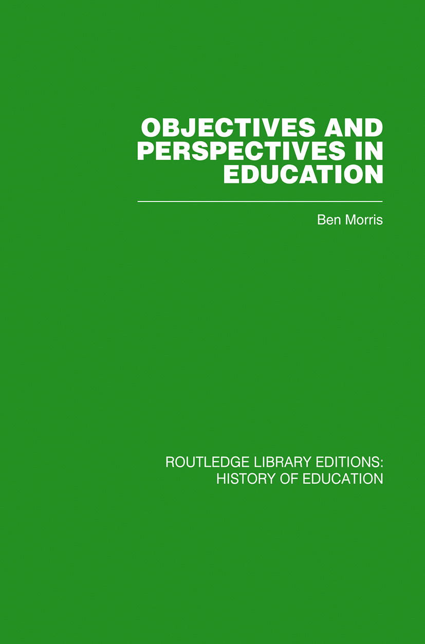 Objectives and Perspectives in Education: Studies in Educational Theory 1955-1970, 1st Edition (Paperback) book cover