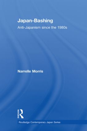 Japan-Bashing: Anti-Japanism since the 1980s (Paperback) book cover