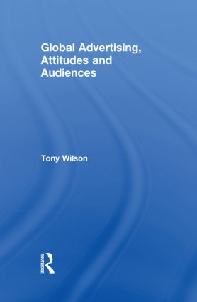 Global Advertising, Attitudes, and Audiences (Paperback) book cover