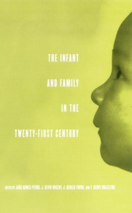 The Infant and Family in the Twenty-First Century: 1st Edition (e-Book) book cover