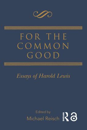 For the Common Good: Essays of Harold Lewis, 1st Edition (Paperback) book cover