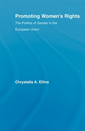 Promoting Women's Rights: Politics of Gender in the European Union, 1st Edition (Paperback) book cover