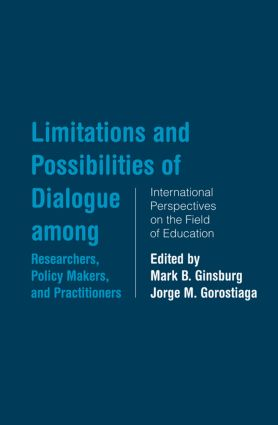Limitations and Possibilities of Dialogue among Researchers, Policymakers, and Practitioners: International Perspectives on the Field of Education (Paperback) book cover