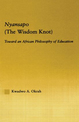 Nyansapo (The Wisdom Knot): Toward an African Philosophy of Education (Paperback) book cover