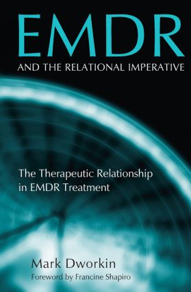 EMDR and the Relational Imperative: The Therapeutic Relationship in EMDR Treatment (Paperback) book cover