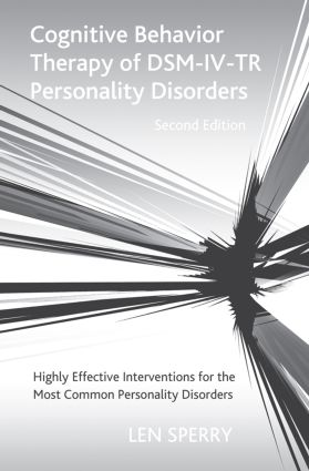 Cognitive Behavior Therapy of DSM-IV-TR Personality Disorders: Highly Effective Interventions for the Most Common Personality Disorders, Second Edition (Paperback) book cover