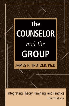 The Counselor and the Group, fourth edition: Integrating Theory, Training, and Practice, 4th Edition (Paperback) book cover
