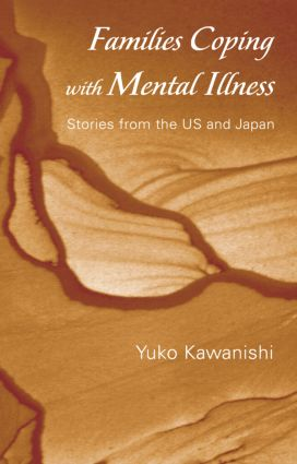 Families Coping with Mental Illness: Stories from the US and Japan, 1st Edition (Paperback) book cover