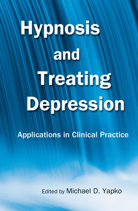 Hypnosis and Treating Depression: Applications in Clinical Practice (Paperback) book cover