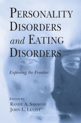 Personality Disorders and Eating Disorders: Exploring the Frontier (Paperback) book cover