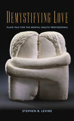 Demystifying Love: Plain Talk for the Mental Health Professional (Paperback) book cover