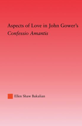 Aspects of Love in John Gower's Confessio Amantis