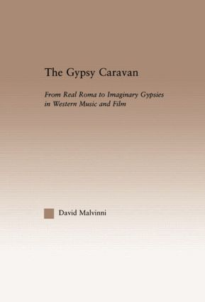 The Gypsy Caravan: From Real Roma to Imaginary Gypsies in Western Music book cover