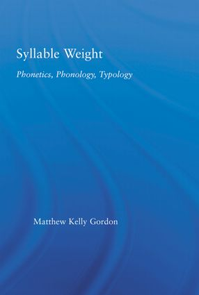 Syllable Weight: Phonetics, Phonology, Typology, 1st Edition (Paperback) book cover