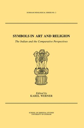 Symbols in Art and Religion: The Indian and the Comparative Perspectives, 1st Edition (Paperback) book cover