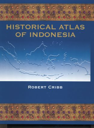 Historical Atlas of Indonesia: 1st Edition (e-Book) book cover