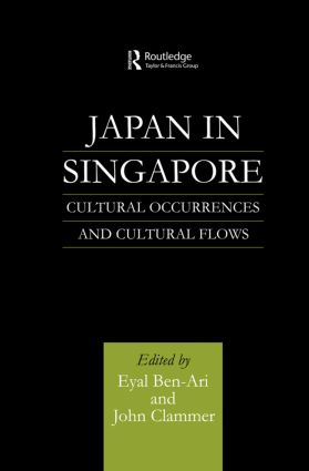 Japan in Singapore: Cultural Occurrences and Cultural Flows (Hardback) book cover