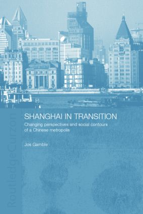 Shanghai in Transition: Changing Perspectives and Social Contours of a Chinese Metropolis, 1st Edition (Paperback) book cover